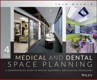 Medical and Dental Space Planning : A Comprehensive Guide to Design, Equipment, and Clinical Procedures, Malkin, Jain, 1118456726