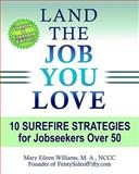 Land the Job You Love!, Mary Eileen Williams, 1449976727