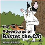 The Adventure of Bastet the Cat, Jeanet Allinson, 1468546724