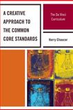 A Creative Approach to the Common Core Standards, Harry Chaucer, 1610486722