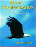 Justice Administration : Police, Courts, and Corrections Management, Peak, Kenneth J., 0132206730