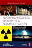 Nuclear Safeguards, Security and Nonproliferation : Achieving Security with Technology and Policy, Doyle, James and Doyle, James E., 0750686731