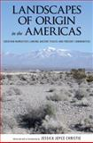 Landscapes of Origin in the Americas : Creation Narratives Linking Ancient Places and Present Communities, , 0817316736