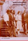 Africanizing Anthropology 9780822326731