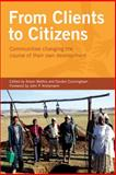 From Clients to Citizens : Communities Changing the Course of their Own Development, , 1853396737