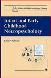 Infant and Early Childhood Neuropsychology, Aylward, Glen P., 0306456737