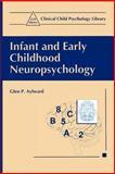 Infant and Early Childhood Neuropsychology, Aylward, Glen P., 0306456737