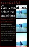 Conversations Before the End of Time, Gablik, Suzi, 0500016739