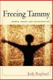 Freeing Tammy, Jody Raphael, 1555536735