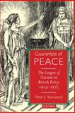 Guarantee of Peace : The League of Nations in British Policy 1914-1925, Yearwood, Peter J., 0199226733