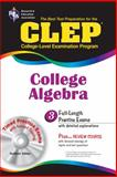 CLEP College Algebra : The Best Test Preparation for the College Level Examination Program, Research & Education Association Editors, 0878916733