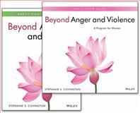 Beyond Anger and Violence : A Program for Women Facilitator Guide and Participant Workbook Set, Covington, Stephanie S., 111879673X