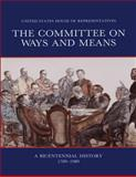 The Committee on Ways and Means: a Bicentennial History 1789-1989, Donald Kennon and Rebecca Rogers, 1477556737