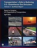 Transportation's Role in Reducing U. S. Greenhouse Gas Emissions Volume 1: Synthesis Report, U. S. Department U.S. Department of Transportation, 1493776738