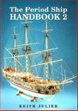 The Period Ship Handbook, Keith Julier, 1557506736