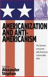 Americanization and Anti-Americanism, Alexander Stephan, 1571816739