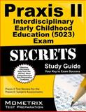 Praxis II Interdisciplinary Early Childhood Education (0023) Exam Secrets Study Guide : Praxis II Test Review for the Praxis II - Subject Assessments, Praxis II Exam Secrets Test Prep Team, 1610726731