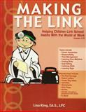 Making the Link : Helping Children Link School Habits with the World of Work, King, Lisa, 1889636738