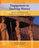 Engagement in Teaching History : Theory and Practice for Middle and Secondary Teachers, Drake, Frederick D. and Nelson, Lynn R., 0131586734