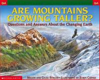Are Mountains Getting Taller?, Melvin Berger and Gilda Berger, 0439266734