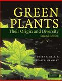 Green Plants : Their Origin and Diversity, Bell, Peter R. and Hemsley, Alan R., 0521646731