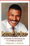 Father to Son, Reginald L. Bullock, 0595216730