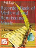 Recorder Book of Medieval and Renaissance Music, Zeidler, Franz, 0871666731