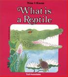 What Is a Reptile?, Susan Kuchalla, 0893756733