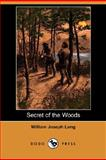 Secret of the Woods, William Joseph Long, 140656673X
