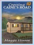 Crossing Caine's Road, Maggie Hinton, 1466966734