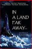 In a Land Far Away..., Janet Guy and Kelly Horn, 1492846732