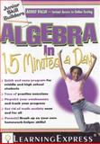Algebra in 15 Minutes a Day, LearningExpress Editors, 1576856739