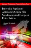 Innovative Regulatory Approaches Coping with Scandinavian and European Union Policies, , 160876673X