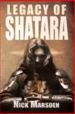 The Legacy of Shatara, Nick Marsden, 1493686739