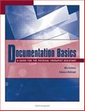 Documentation Basics : A Guide for the Physical Therapist Assistant, McKnight, Becky and Erickson, Mia L., 1556426739