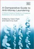A Comparative Guide to Anti-Money Laundering : A Critical Analysis of Systems in Singapore, Switzerland, the UK and the USA, Aiolfi, Gemma and Pieth, Mark, 1843766736