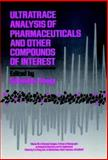 Ultratrace Analysis of Pharmaceuticals and Other Compounds of Interest, , 0471826731