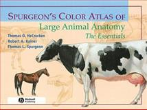 Spurgeon's Color Atlas of Large Animal Anatomy