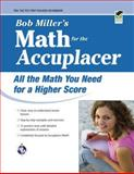 Bob Miller's Math for the Accuplacer, Miller, Bob, 0738606731