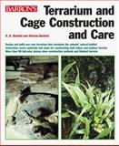 Terrarium and Cage Construction and Care, Richard D. Bartlett and Patricia P. Bartlett, 0764106732