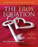 The Eros Equation, Eve Eschner Hogan, 0897936736
