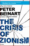 The Crisis of Zionism, Peter Beinart, 1250026733