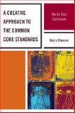 A Creative Approach to the Common Core Standards, Harry Chaucer, 1610486730