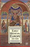 Early Medieval Europe, 300-1000, Collins, Roger, 0230006736