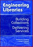 Engineering Libraries : Building Collections and Delivering Services, Thomas  W. Conkling, Linda R. Musser, 0789016737