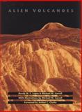 Alien Volcanoes, Rosaly M. C. Lopes, 0801886732