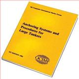 Anchoring Systems and Procedures for Large Tankers, OCIMF Staff, 0900886730
