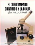 El Conocimiento Científico y la Biblia, José Manuel Rodríguez Domínguez, 1463346735