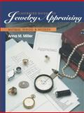 Illustrated Guide to Jewelry Appraising : Antique, Period, and Modern, Miller, Anna M., 1468466739