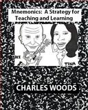 Mnemonics: a Strategy for Teaching and Learning, Charles Woods, 1475156731
